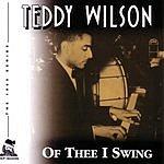 Teddy Wilson Of Thee I Swing