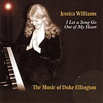 Jessica Williams I Let A Song Go Out Of My Heart: The Music Of Duke Ellington