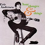 Eric Andersen 'Bout Changes And Things