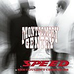 Montgomery Gentry Speed/She Couldn't Change Me