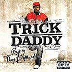 Trick Daddy Back By Thug Demand (Parental Advisory)