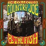 Country Joe & The Fish The Collected Country Joe & The Fish (1965-1970)
