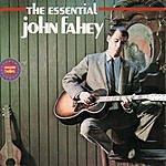 John Fahey The Essential