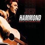 John Hammond Best Of The Vanguard Years