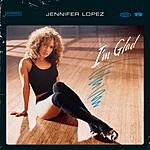 Jennifer Lopez I'm Glad (Single)