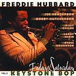 Freddie Hubbard Keystone Bop Vol.2: Friday/Saturday