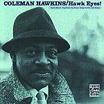 Coleman Hawkins Hawk Eyes!