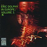 Eric Dolphy Eric Dolphy In Europe, Vol.3