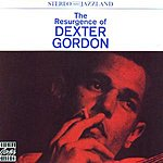 Dexter Gordon The Resurgence Of Dexter Gordon