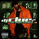 DJ Clue? The Professional 3 (Parental Advisory)