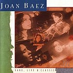 Joan Baez Rare, Live And Classic
