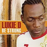 Lukie D Be Strong