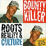 Bounty Killer Roots Reality And Culture