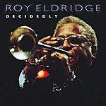 Roy Eldridge Decidedly (Live)