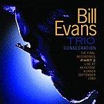 Bill Evans Trio Consecration: The Final Recordings, Part 2 (Live At Keystone Korner, September 1980)