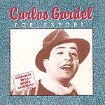 Carlos Gardel For Export