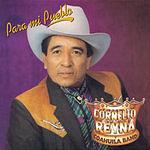 Cornelio Reyna Para Mi Pueblo (Remastered)
