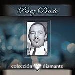 Pérez Prado Colección Diamante