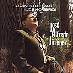 José Alfredo Jiménez ...Cuando Lloran Los Hombres!
