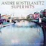 André Kostelanetz Kostelanetz Super Hits, Vol.1