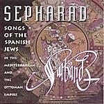 Sarband Sepharad: Song Of The Spanish Jews