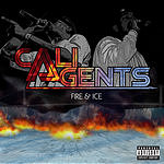 Cali Agents Fire And Ice (Parental Advisory)