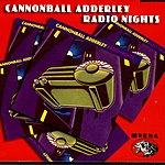 Cannonball Adderley Radio Nights