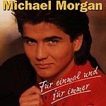 Michael Morgan Für Einmal Und Für Immer