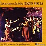 Hortus Musicus Vuestros Amores, He Se'ora