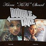 Kierra 'Kiki' Sheard Double Take: Kierra Kiki Sheard