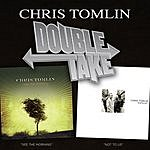 Chris Tomlin Double Take: Chris Tomlin
