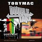 tobyMac Double Take: Tobymac