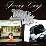 Jeremy Camp Double Take: Jeremy Camp