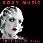 Roxy Music The Thrill Of It All: Roxy Music (1972-1982)