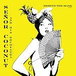 Señor Coconut Behind The Mask Vol. 1 (Single)