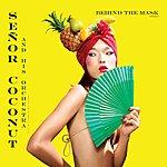 Señor Coconut Behind The Mask Vol. 2 (4-Track Maxi-Single)