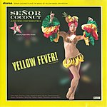 Señor Coconut Senor Coconut And His Orchestra: Yellow Fever!