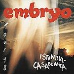 Embryo Istanbul-Casablanca: Tour 98 (Live)