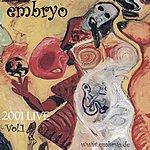 Embryo Embryo: Live 2001, Vol.1