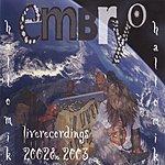 Embryo Hallo Mik: The Recordings 2002 & 2003