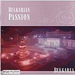 Bulgarian Voices Blue Rhythm: Bulgaria - Bulgarian Passion