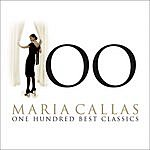 Maria Callas 100 Best Maria Callas (Remastered)