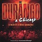 Los Grandes de Durango De Durango A Chicago