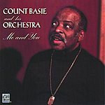 Count Basie & His Orchestra Me And You