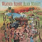 Weather Report Black Market (Remastered)