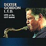 Dexter Gordon L.T.D: Live At The Left Bank