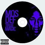 Mos Def True Magic (Parental Advisory)