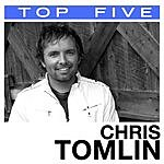 Chris Tomlin Top 5: Hits (5-Track Maxi-Single)