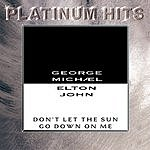 George Michael Don't Let The Sun Go Down On Me/I Believe (When I Fall In Love It Will Be Forever)