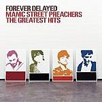 Manic Street Preachers Forever Delayed: The Greatest Hits (Bonus Remix CD)